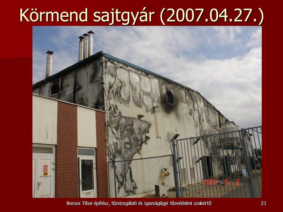 Borsos Tibor építész, tűzvizsgálati és igazságügyi tűzvédelmi szakértő Körmend sajtgyár (2007.04.27.) 23