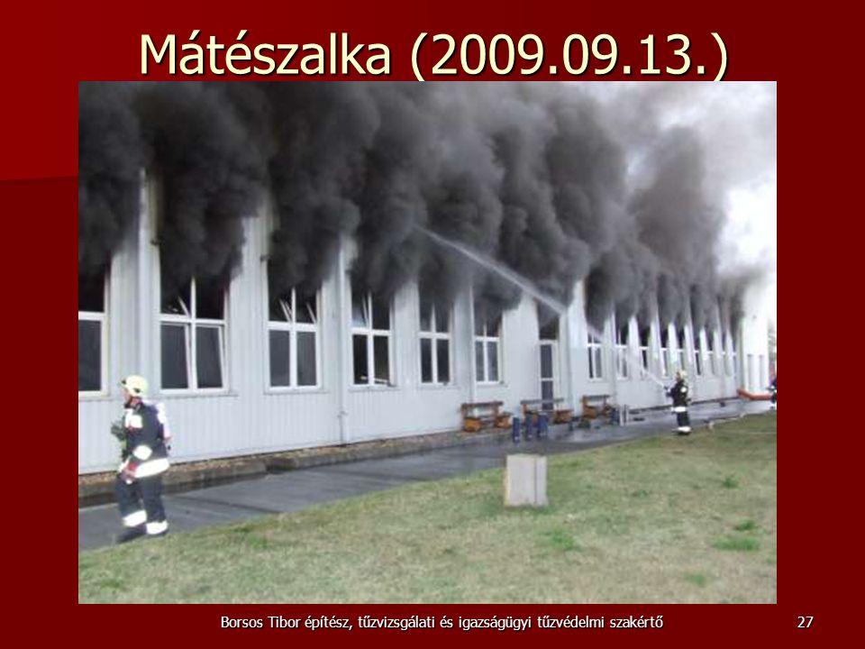 Mátészalka (2009.09.13.) Borsos Tibor építész, tűzvizsgálati és igazságügyi tűzvédelmi szakértő27