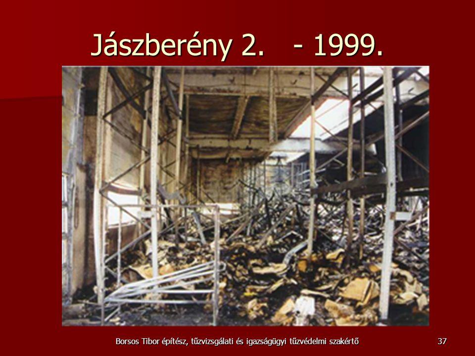 Jászberény 2. - 1999. Borsos Tibor építész, tűzvizsgálati és igazságügyi tűzvédelmi szakértő37