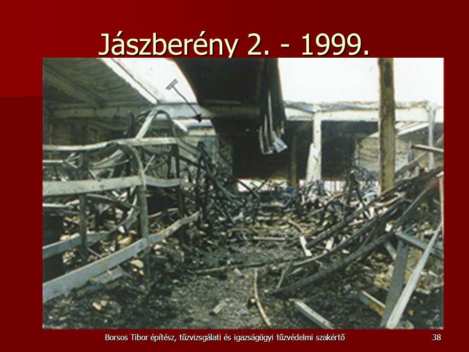 Jászberény 2. - 1999. Borsos Tibor építész, tűzvizsgálati és igazságügyi tűzvédelmi szakértő38