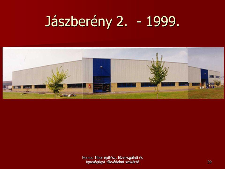 Jászberény 2. - 1999. Borsos Tibor építész, tűzvizsgálati és igazságügyi tűzvédelmi szakértő39