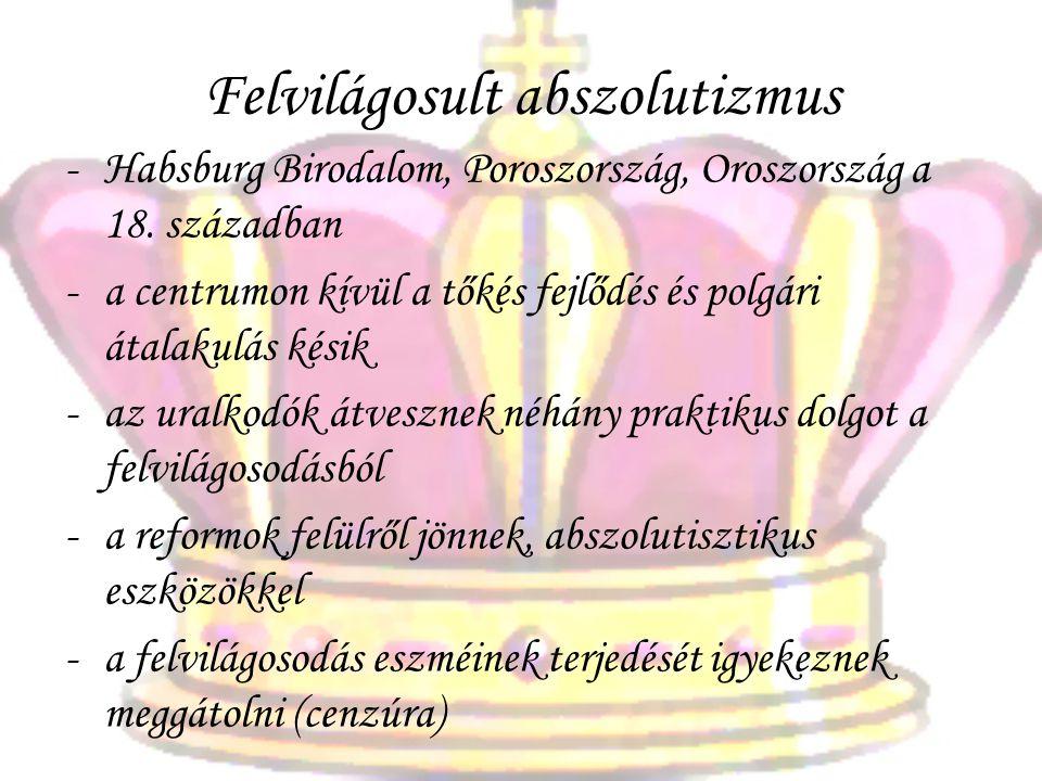 Felvilágosult abszolutizmus -Habsburg Birodalom, Poroszország, Oroszország a 18.