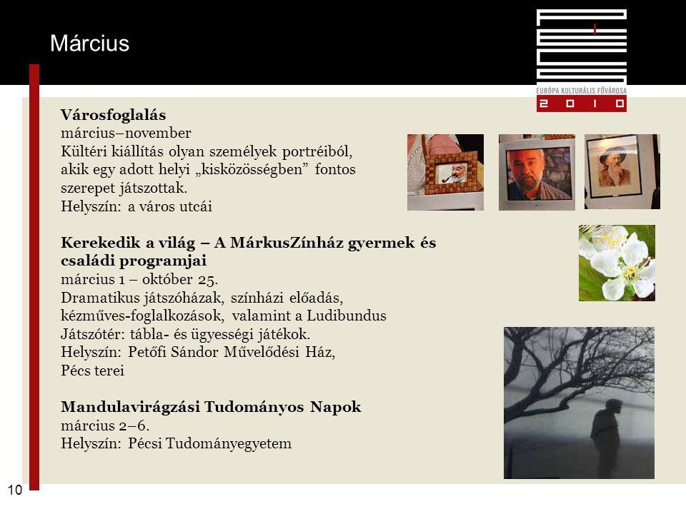 """F 10 Városfoglalás március–november Kültéri kiállítás olyan személyek portréiból, akik egy adott helyi """"kisközösségben fontos szerepet játszottak."""