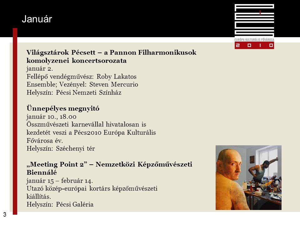 Január 3 Világsztárok Pécsett – a Pannon Filharmonikusok komolyzenei koncertsorozata január 2. Fellépő vendégművész: Roby Lakatos Ensemble; Vezényel: