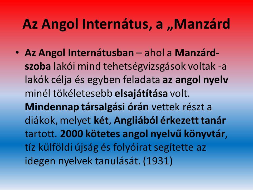 """Az Angol Internátus, a """"Manzárd • Az Angol Internátusban – ahol a Manzárd- szoba lakói mind tehetségvizsgások voltak -a lakók célja és egyben feladata"""