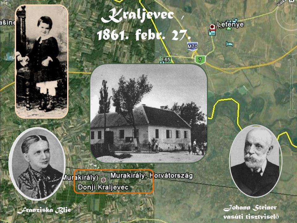 Kraljevec, 1861. febr. 27. Johann Steiner vasúti tisztvisel ő Franziska Blie