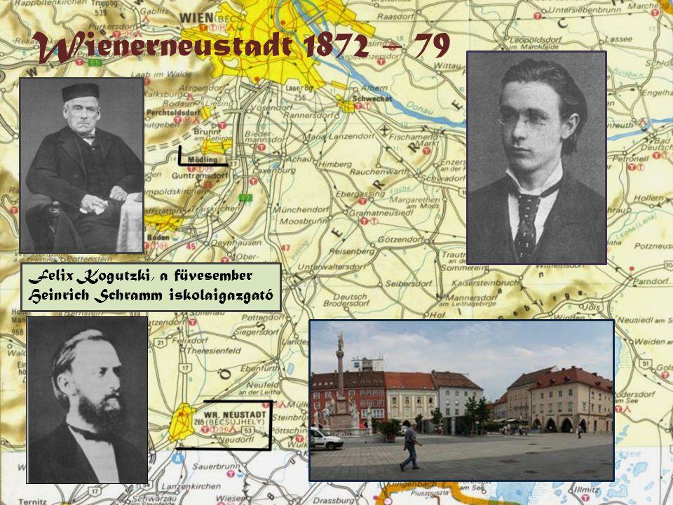 Wienerneustadt 1872 – 79 Felix Kogutzki, a füvesember Heinrich Schramm iskolaigazgató