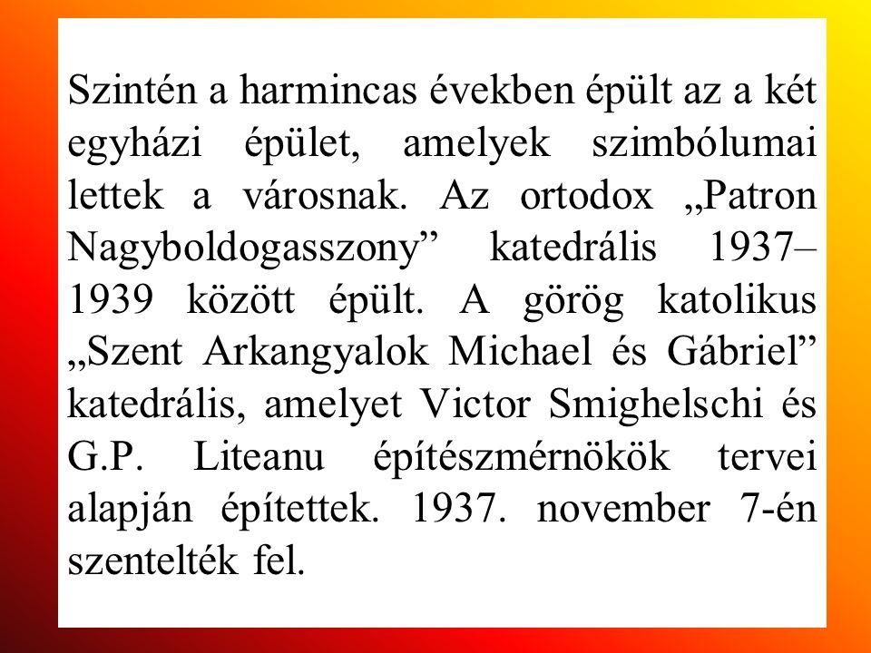 """Szintén a harmincas években épült az a két egyházi épület, amelyek szimbólumai lettek a városnak. Az ortodox """"Patron Nagyboldogasszony"""" katedrális 193"""