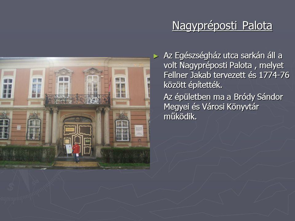 Nagypréposti Palota ► Az Egészségház utca sarkán áll a volt Nagypréposti Palota, melyet Fellner Jakab tervezett és 1774-76 között építették. Az épület