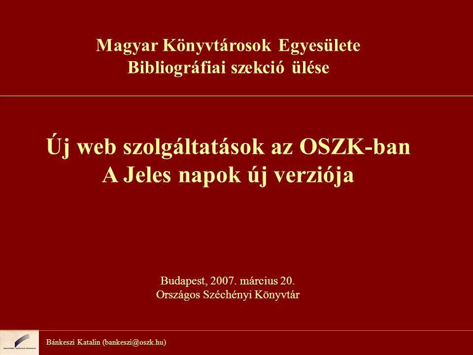 Bánkeszi Katalin (bankeszi@oszk.hu) A Neumann-ház tartalomszolgáltatásai