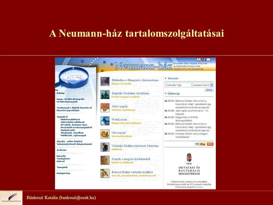 Bánkeszi Katalin (bankeszi@oszk.hu) A Neumann-ház költöző tartalomszolgáltatásai (1) Petőfi Irodalmi Múzeum Egyszervolt.hu Alapítvány Közép-Európa Egyetem Nyílt Társadalom Alapítvány