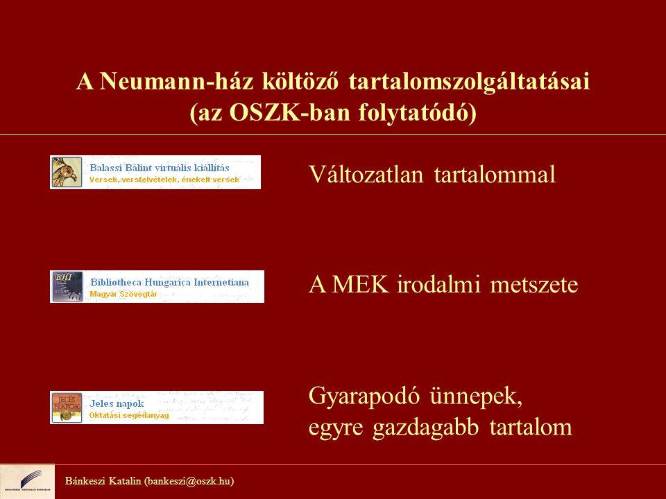 A Neumann-ház rövidesen megszűnő tartalomszolgáltatása Bánkeszi Katalin (bankeszi@oszk.hu) A gyűjtemény bibliográfiai adatai Közgyűjteményi adatbázis Web katalógus