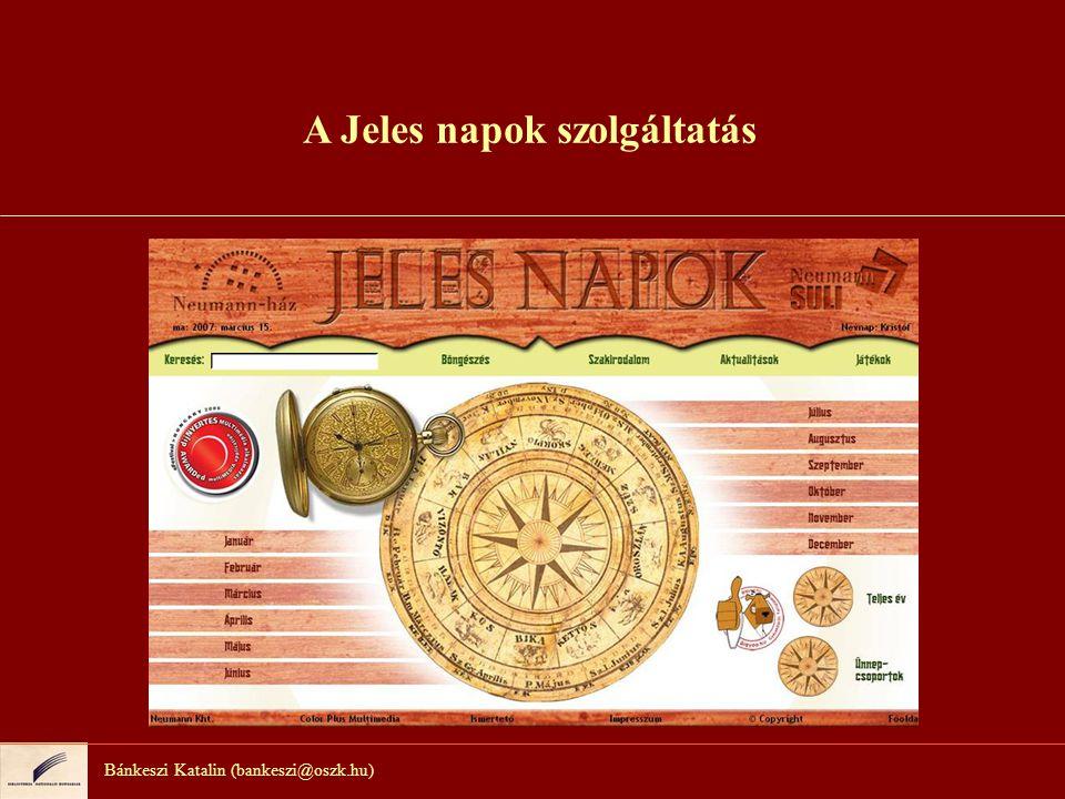 A Jeles napok felépítése 1259 ünnepoldal (2007.március) 2007 végére 2000 ünnepoldal lesz.