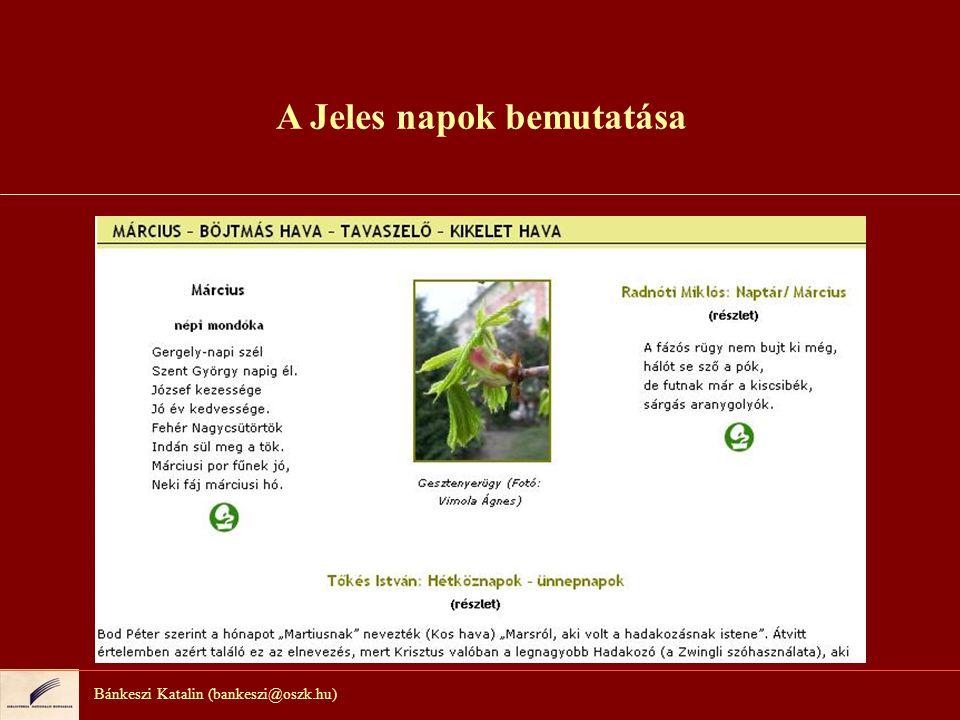 Bánkeszi Katalin (bankeszi@oszk.hu) A Jeles napok bemutatása