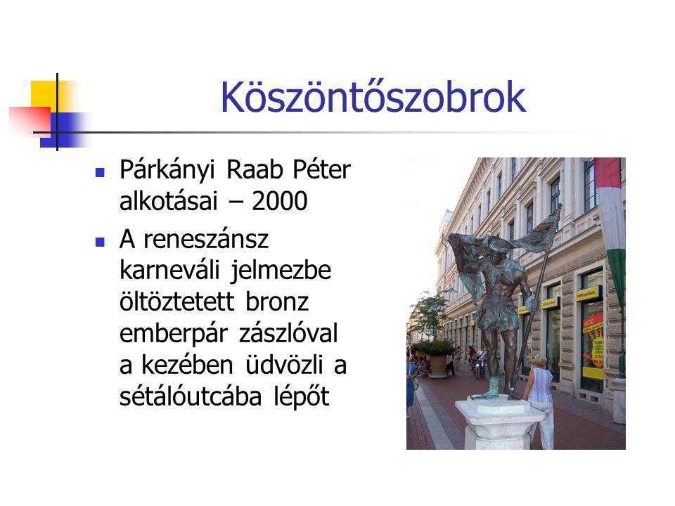Köszöntőszobrok  Párkányi Raab Péter alkotásai – 2000  A reneszánsz karneváli jelmezbe öltöztetett bronz emberpár zászlóval a kezében üdvözli a sétá