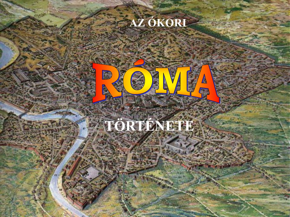 Rómaintézményei Róma az ókor legnagyobb városa volt, egymillió lakosával.