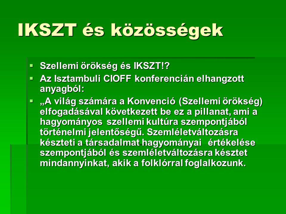 IKSZT és közösségek  Szellemi örökség és IKSZT!.