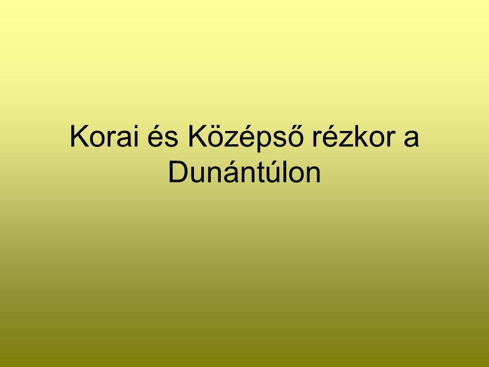 Korai és Középső rézkor a Dunántúlon