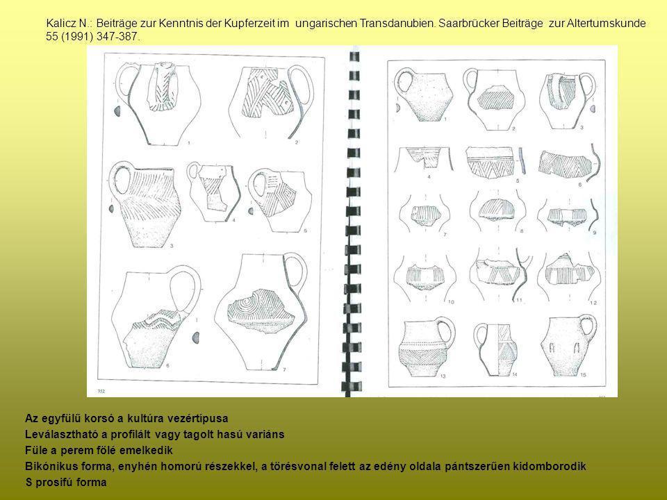 Az egyfülű korsó a kultúra vezértípusa Leválasztható a profilált vagy tagolt hasú variáns Füle a perem fölé emelkedik Bikónikus forma, enyhén homorú r