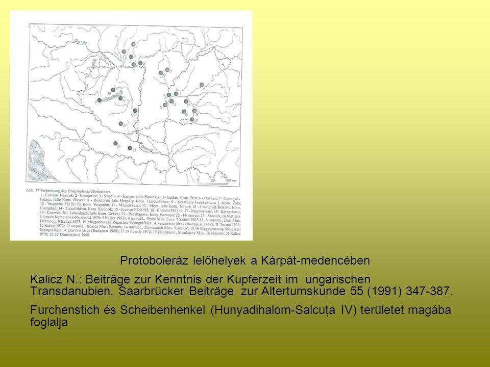 Protoboleráz lelőhelyek a Kárpát-medencében Kalicz N.: Beiträge zur Kenntnis der Kupferzeit im ungarischen Transdanubien. Saarbrücker Beiträge zur Alt