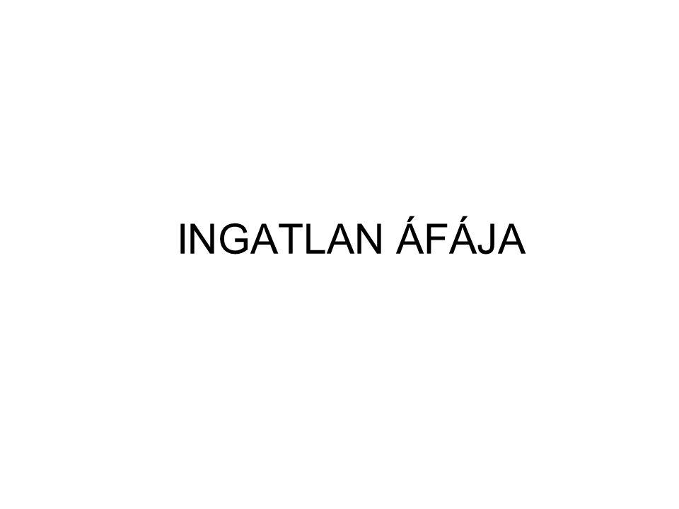 INGATLAN ÁFÁJA
