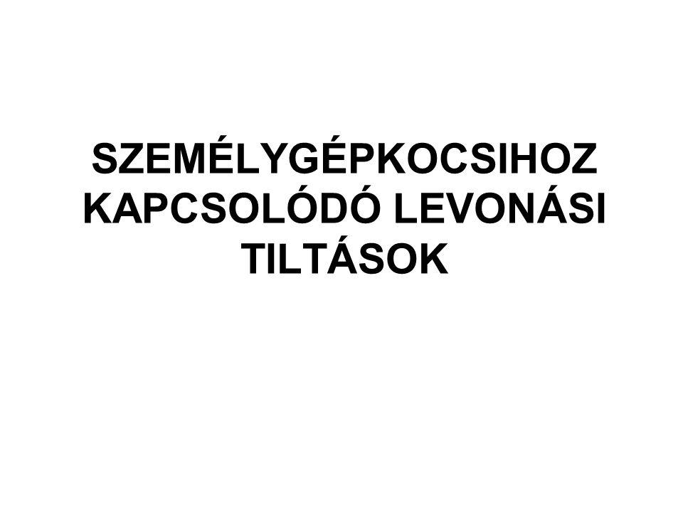 SZEMÉLYGÉPKOCSIHOZ KAPCSOLÓDÓ LEVONÁSI TILTÁSOK