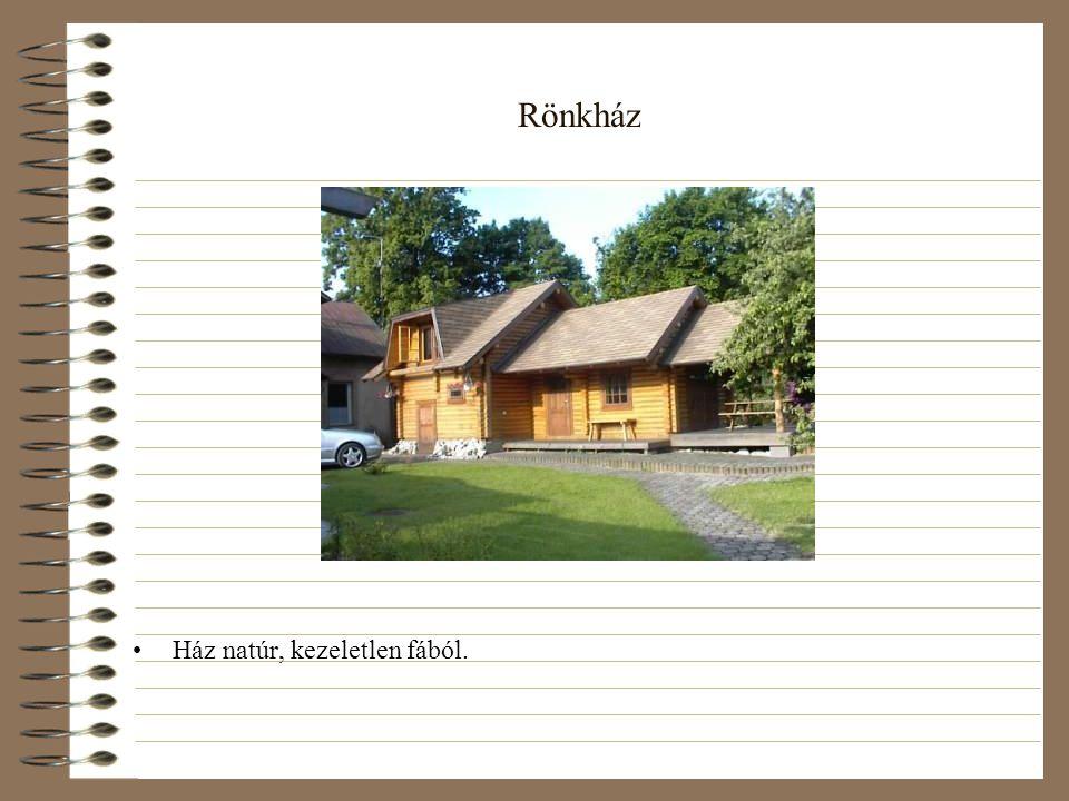 Rönkház •Ház natúr, kezeletlen fából.