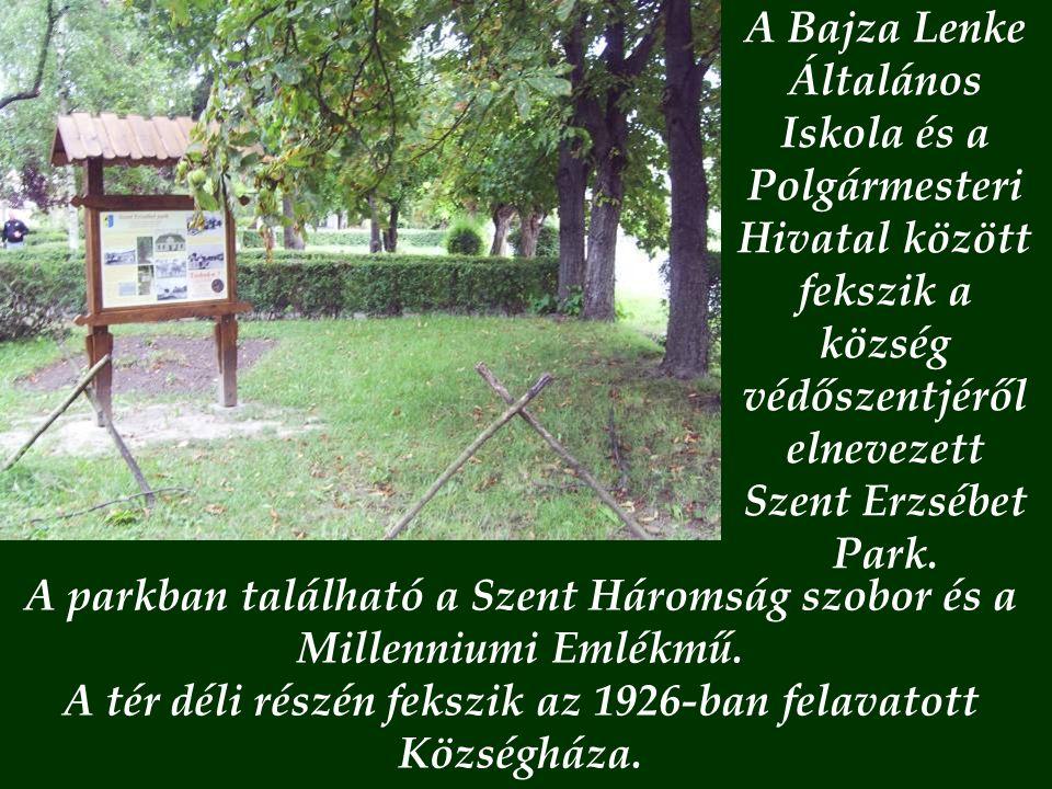 A Bajza Lenke Általános Iskola és a Polgármesteri Hivatal között fekszik a község védőszentjéről elnevezett Szent Erzsébet Park. A parkban található a