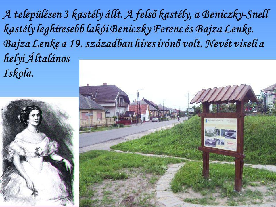 A településen 3 kastély állt. A felső kastély, a Beniczky-Snell kastély leghíresebb lakói Beniczky Ferenc és Bajza Lenke. Bajza Lenke a 19. században