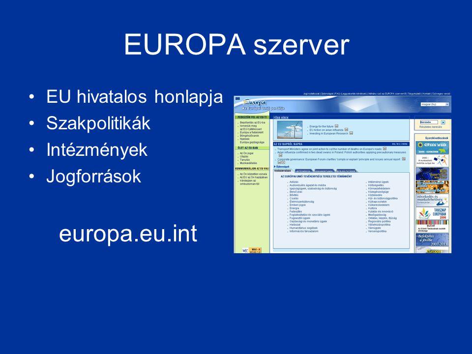 EUROPA szerver •EU hivatalos honlapja •Szakpolitikák •Intézmények •Jogforrások europa.eu.int