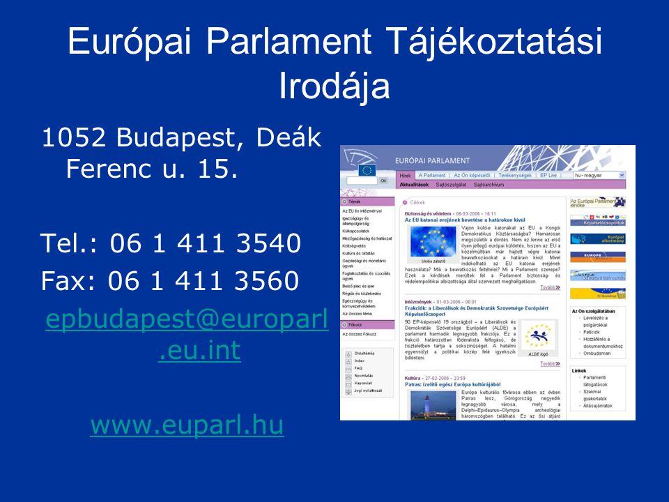 Európai Parlament Tájékoztatási Irodája 1052 Budapest, Deák Ferenc u. 15. Tel.: 06 1 411 3540 Fax: 06 1 411 3560 epbudapest@europarl.eu.int www.euparl