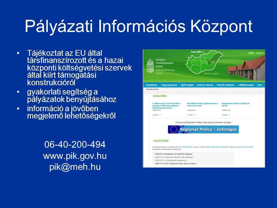 Pályázati Információs Központ •Tájékoztat az EU által társfinanszírozott és a hazai központi költségvetési szervek által kiírt támogatási konstrukciór