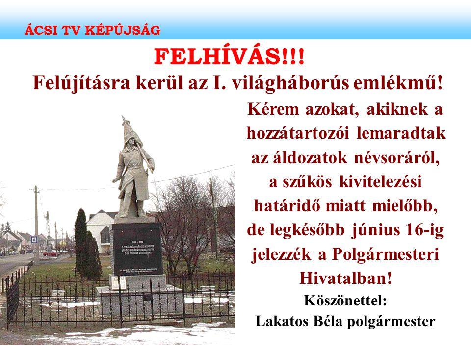 FELHÍVÁS!!! Felújításra kerül az I. világháborús emlékmű! Kérem azokat, akiknek a hozzátartozói lemaradtak az áldozatok névsoráról, a szűkös kivitelez