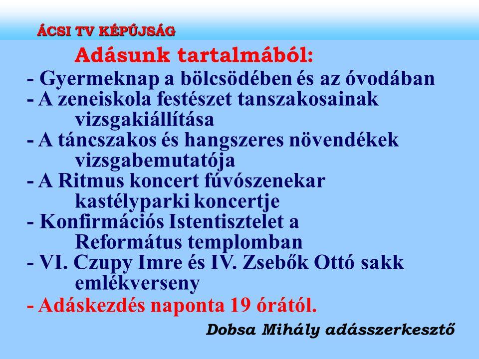 ÁCSI TV KÉPÚJSÁG Tisztelt Nézőink!!.