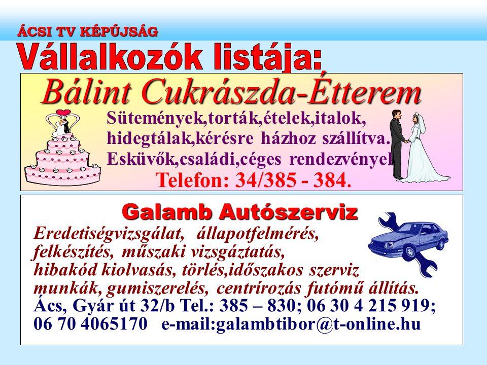 Bálint Cukrászda-Étterem Sütemények,torták,ételek,italok, hidegtálak,kérésre házhoz szállítva. Esküvők,családi,céges rendezvények. Telefon: 34/385 - 3