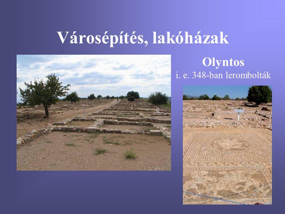 Városépítés, lakóházak Olyntos i. e. 348-ban lerombolták