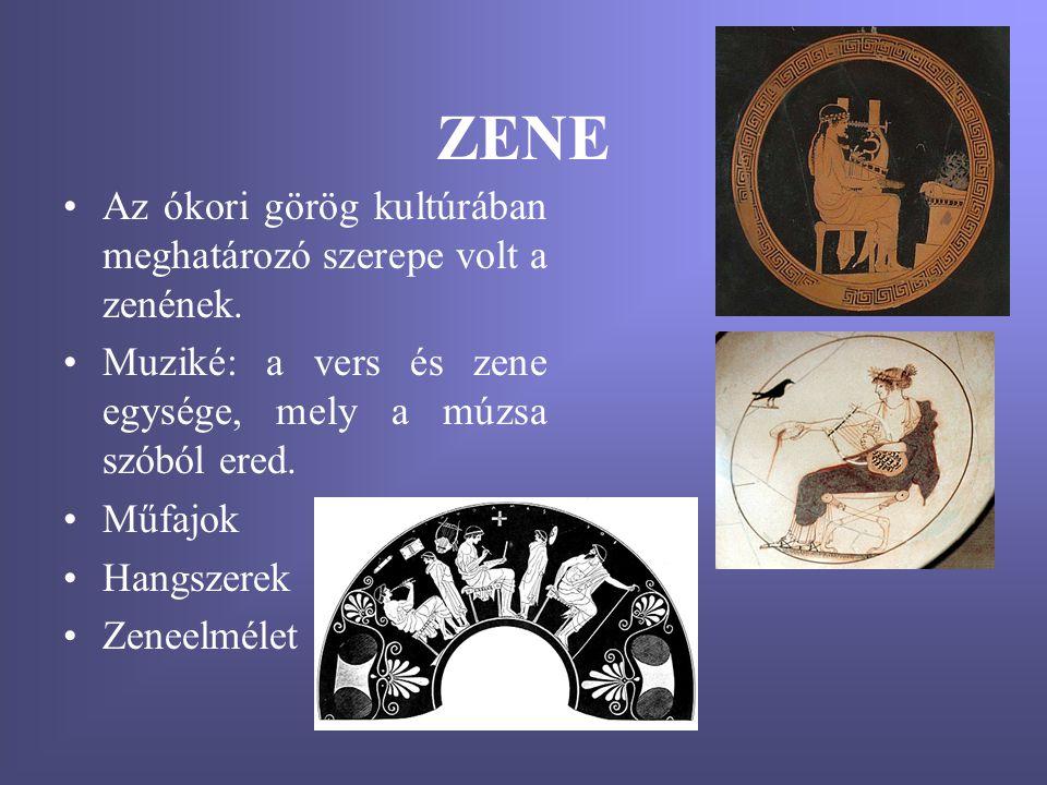 ZENE •Az ókori görög kultúrában meghatározó szerepe volt a zenének. •Muziké: a vers és zene egysége, mely a múzsa szóból ered. •Műfajok •Hangszerek •Z