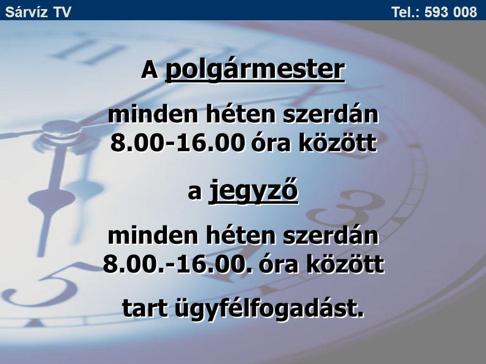 A polgármester minden héten szerdán 8.00-16.00 óra között a jegyző minden héten szerdán 8.00.-16.00. óra között tart ügyfélfogadást. A polgármester mi