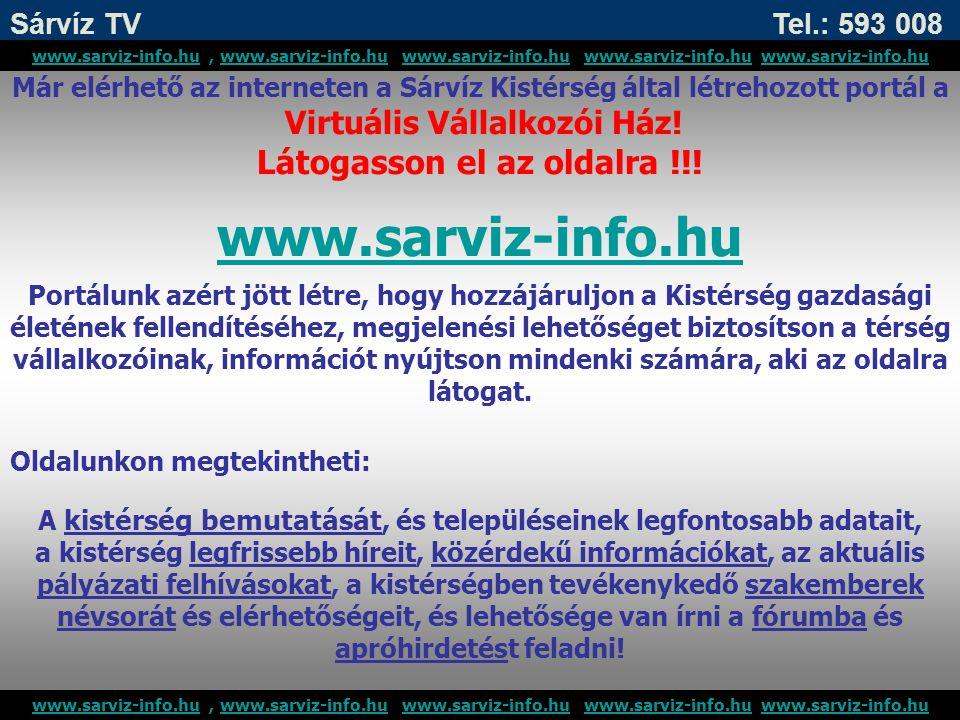 Sárvíz TV Tel.: 593 008 www.sarviz-info.huwww.sarviz-info.hu, www.sarviz-info.hu www.sarviz-info.hu www.sarviz-info.hu www.sarviz-info.huwww.sarviz-in