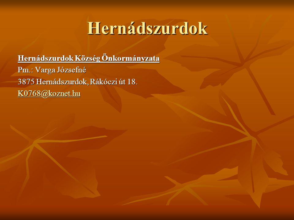 Hernádszurdok Hernádszurdok Község Önkormányzata Pm.: Varga Józsefné 3875 Hernádszurdok, Rákóczi út 18. K0768@koznet.hu