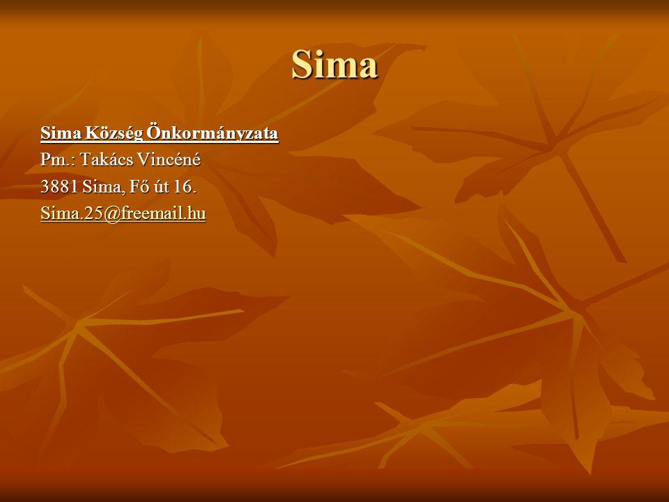 Sima Sima Község Önkormányzata Pm.: Takács Vincéné 3881 Sima, Fő út 16. Sima.25@freemail.hu