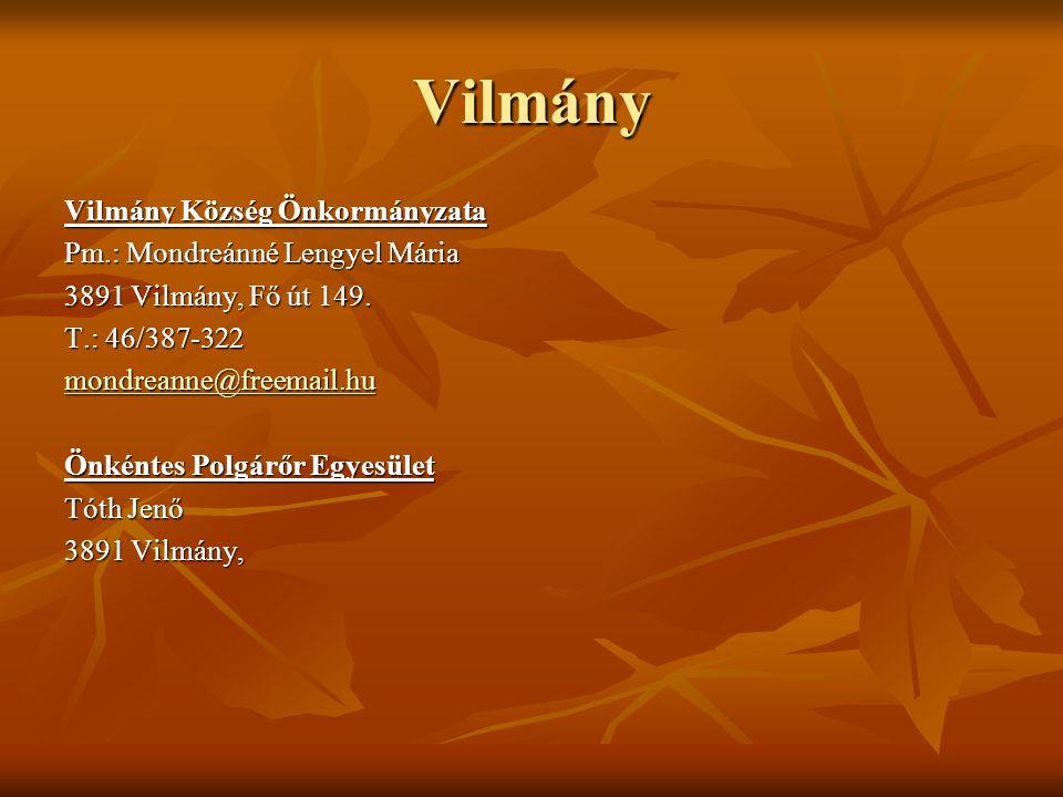 Vilmány Vilmány Község Önkormányzata Pm.: Mondreánné Lengyel Mária 3891 Vilmány, Fő út 149. T.: 46/387-322 mondreanne@freemail.hu Önkéntes Polgárőr Eg