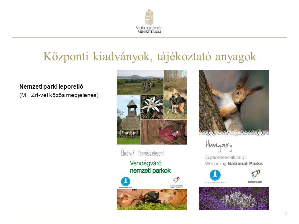 5 Központi kiadványok, tájékoztató anyagok Nemzeti parki leporelló (MT Zrt-vel közös megjelenés)