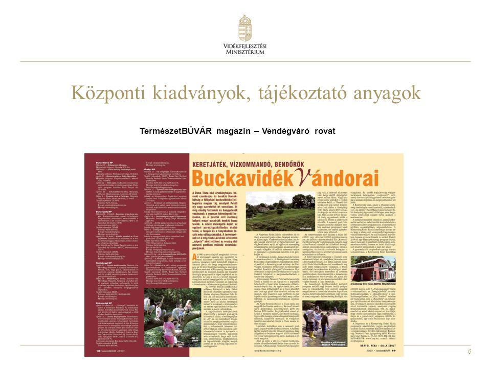 6 TermészetBÚVÁR magazin – Vendégváró rovat Központi kiadványok, tájékoztató anyagok