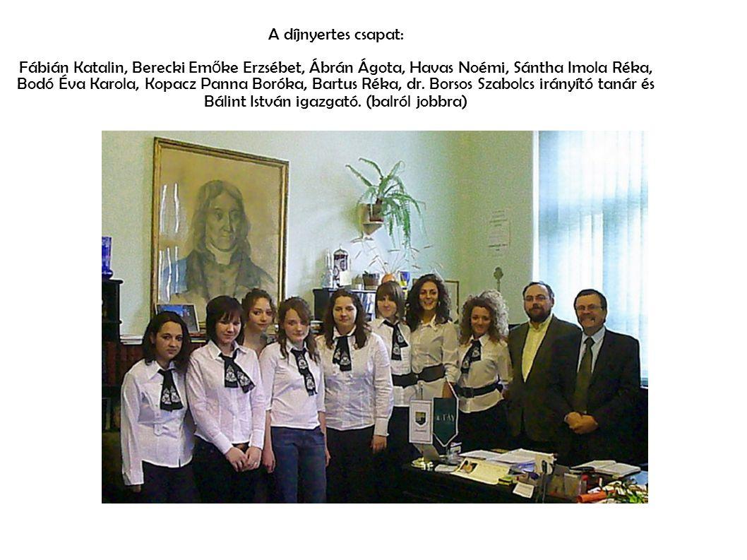 A díjnyertes csapat: Fábián Katalin, Berecki Em ő ke Erzsébet, Ábrán Ágota, Havas Noémi, Sántha Imola Réka, Bodó Éva Karola, Kopacz Panna Boróka, Bartus Réka, dr.
