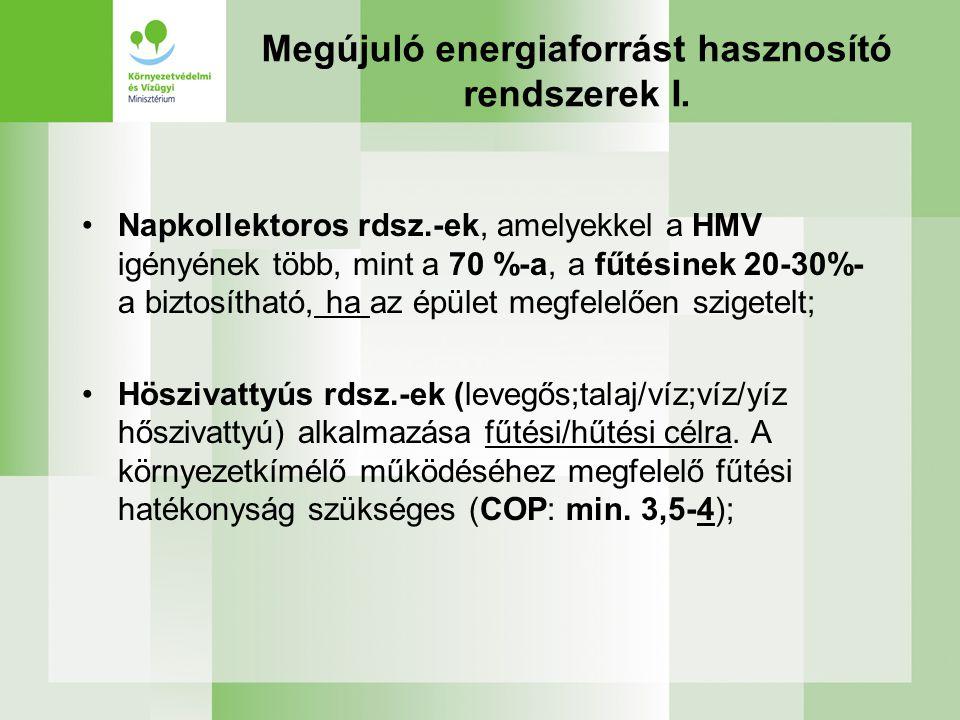 Megújuló energiaforrást hasznosító rendszerek I. •Napkollektoros rdsz.-ek, amelyekkel a HMV igényének több, mint a 70 %-a, a fűtésinek 20-30%- a bizto