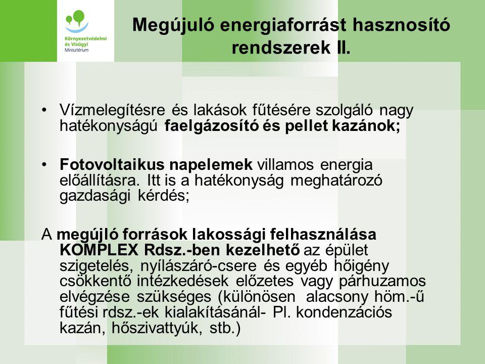 Megújuló energiaforrást hasznosító rendszerek II. •Vízmelegítésre és lakások fűtésére szolgáló nagy hatékonyságú faelgázosító és pellet kazánok; •Foto