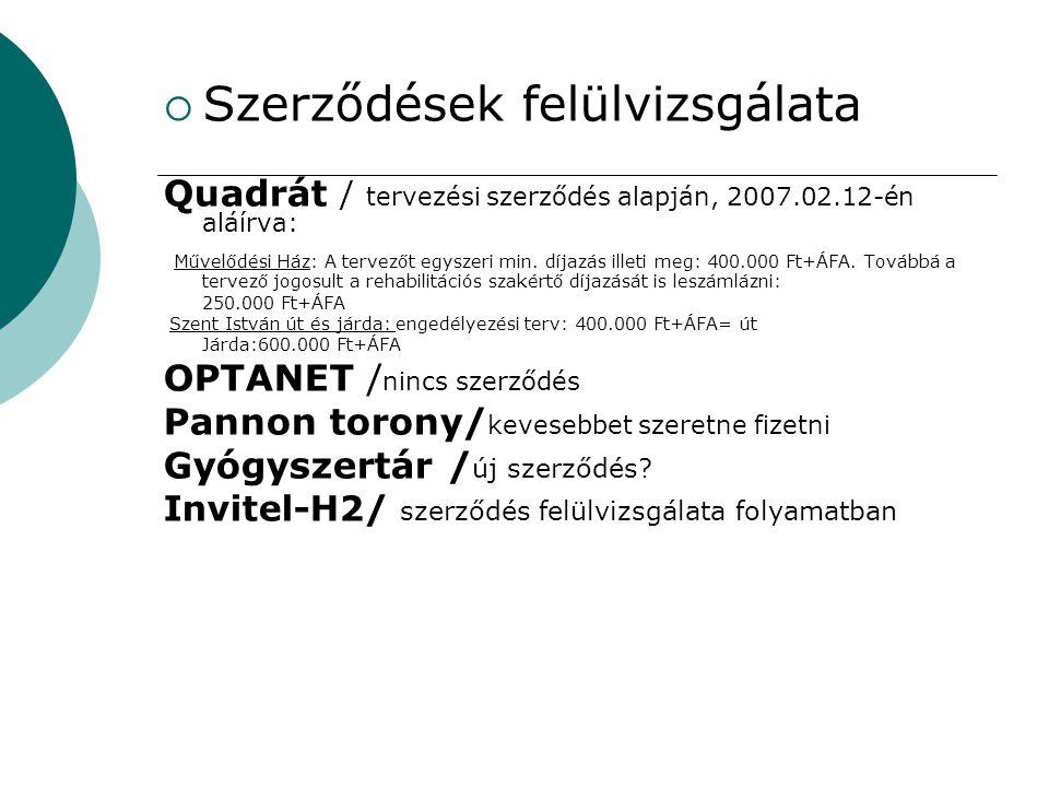  Szerződések felülvizsgálata Quadrát / tervezési szerződés alapján, 2007.02.12-én aláírva: Művelődési Ház: A tervezőt egyszeri min.