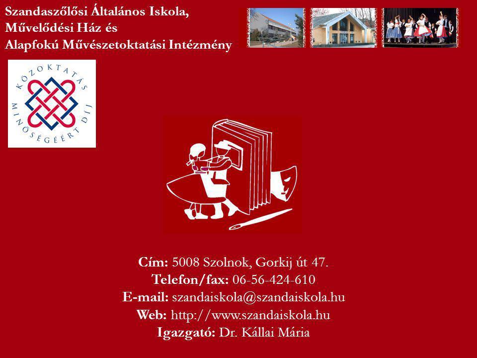 Cím: 5008 Szolnok, Gorkij út 47. Telefon/fax: 06-56-424-610 E-mail: szandaiskola@szandaiskola.hu Web: http://www.szandaiskola.hu Igazgató: Dr. Kállai