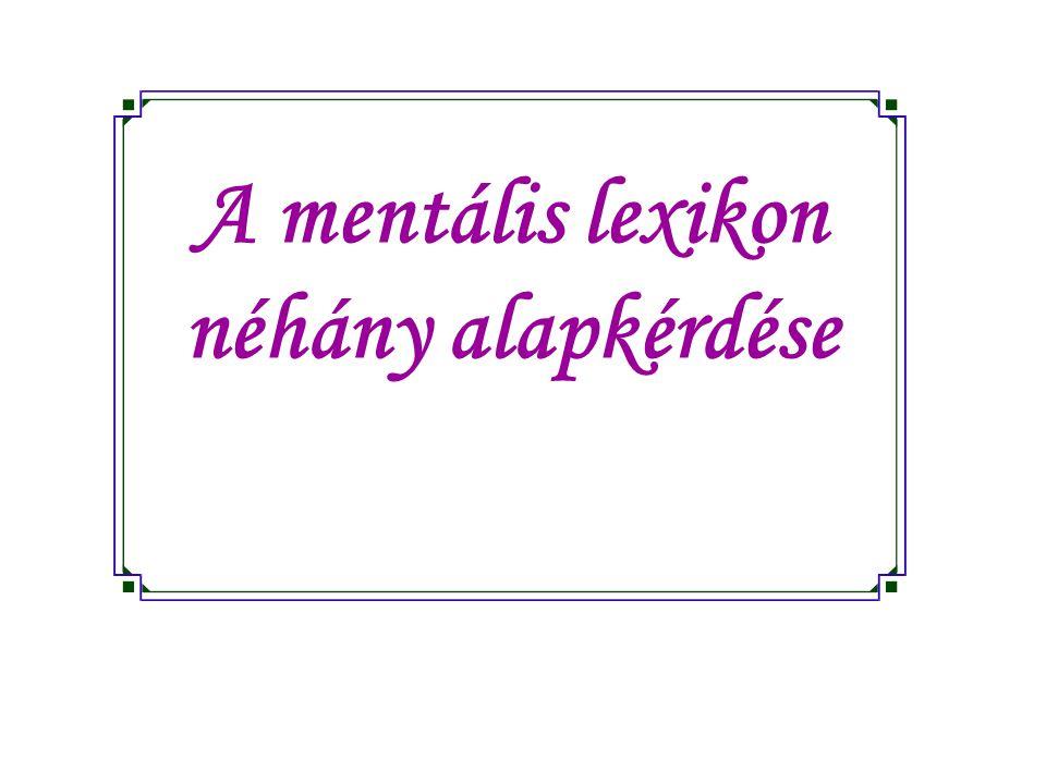 A mentális lexikon néhány alapkérdése